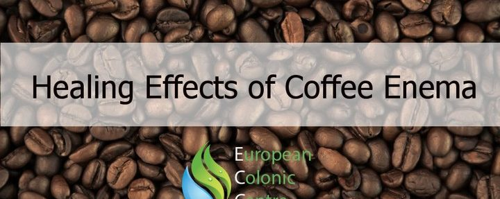 Healing Effects of Coffee Enema